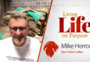 Living Life on Purpose with Mike Herron