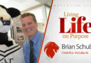Living Life on Purpose with Brian Schubert